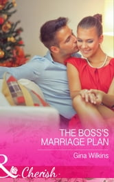 The Boss's Marriage Plan (Mills & Boon Cherish) (Proposals & Promises, Book 2) ebook by Gina Wilkins