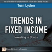Trends in Fixed Income - Investing in Bonds ebook by Tom Lydon