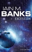 Excession ebook by Iain M. Banks