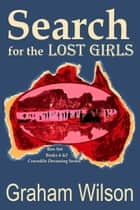 Search for the Lost Girls ebook by Graham Wilson