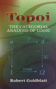 Topoi - The Categorial Analysis of Logic ebook by Robert Goldblatt
