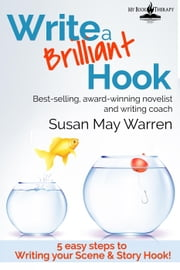 How to Write a Brilliant Hook - Go! Write Something Brilliant ebook by Susan May Warren