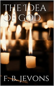 The Idea of God ebook by F. B. Jevons