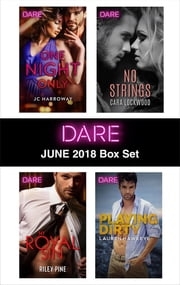 Harlequin Dare June 2018 Box Set - One Night Only\My Royal Sin\No Strings\Playing Dirty ebook by Lauren Hawkeye, Riley Pine, Cara Lockwood,...