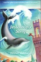 Jessaloup's Song ebook by Hester Velmans