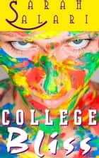 College Bliss - The Adventures of Jaz Jimínez ebook by Sarah Salari
