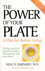 The Power of Your Plate ebook by Neal D. Barnard,M.D.