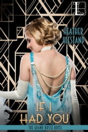 If I Had You ebook by Heather Hiestand