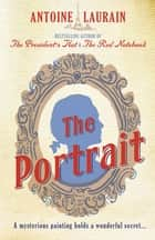 The Portrait ebook by Antoine Laurain, Jane Aitken, Emily Boyce