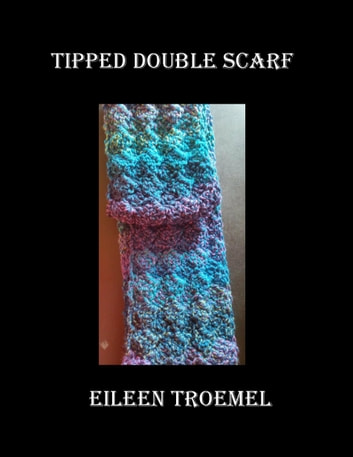 Tipped Doubles Scarf ebook by Eileen Troemel