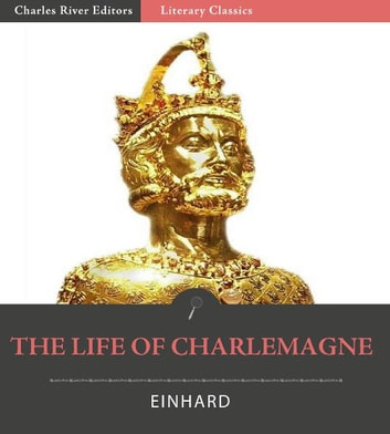 einhards the life of charlemagne essay The life of charlemagne this research paper the life of charlemagne and other 64,000+ term papers, college essay examples and free essays are available now on reviewessayscom autor: review • december 19, 2010 • research paper • 1,617 words (7 pages) • 969 views.