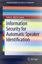 Information Security for Automatic Speaker Identification ebook by Fathi E. Abd El-Samie