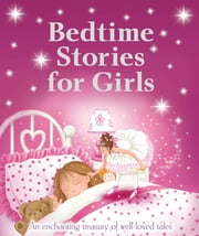 Bedtime Stories for Girls ebook by Igloo Books Ltd
