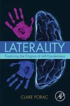 Laterality - Exploring the Enigma of Left-Handedness ebook by Clare Porac