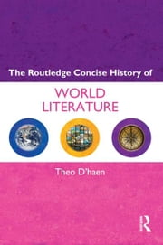 The Routledge Concise History of World Literature ebook by Theo D'haen