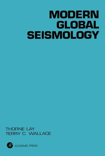 Modern Global Seismology ebook by Thorne Lay,Terry C. Wallace