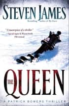 The Queen (The Bowers Files Book #5) ebook by Steven James