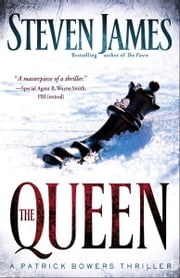 The Queen (The Bowers Files Book #5) - A Patrick Bowers Thriller ebook by Steven James