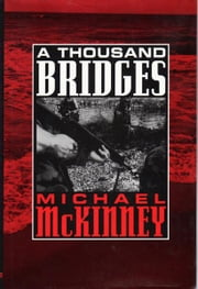 A Thousand Bridges ebook by Michael McKinney