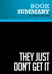 Summary of They Just Don't Get It: How Washington is Still Compromising Your Safety - and What You Can Do About It - Colonel David Hunt ebook by Capitol Reader