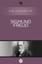 The Wisdom of Sigmund Freud ebook by Philosophical Library