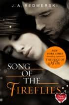 Song of the Fireflies ebook by J. A. Redmerski