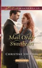 Mail Order Sweetheart (Mills & Boon Love Inspired Historical) (Boom Town Brides, Book 3) eBook by Christine Johnson