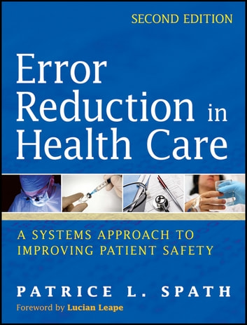 Error Reduction in Health Care - A Systems Approach to Improving Patient Safety ebook by