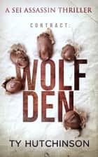Contract: Wolf Den ebook by Ty Hutchinson