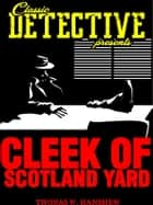 Cleek of Scotland Yard ebook by Thomas W. Hanshew