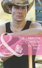 The Camden Cowboy (Mills & Boon Cherish) (Northbridge Nuptials, Book 18) ebook by Victoria Pade