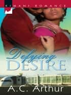 Defying Desire ebook by A.C. Arthur