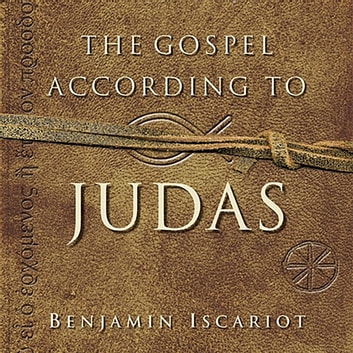 The Gospel According to Judas - By Benjamin Iscariot audiobook by Jeffrey Archer,Frank Moloney