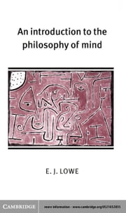 An Introduction to the Philosophy of Mind ebook by Lowe, E. J.