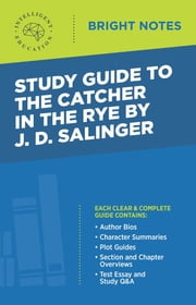 Study Guide to The Catcher in the Rye by J.D. Salinger ebook by Intelligent Education