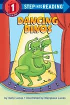 Dancing Dinos ebook by Sally Lucas, Margeaux Lucas