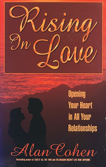 Rising in Love (Alan Cohen title) ebook by Alan Cohen