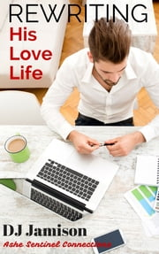 """Rewriting His Love Life"" ebook by DJ Jamison"