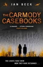 The Carmody Casebooks ebook by Ian Beck