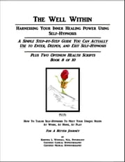 The Well Within: Self-Hypnosis for Optimum Health ebook by Kristina Woodall