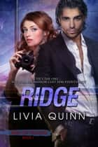 Ridge - Contemporary Military Romance ebook by Livia Quinn