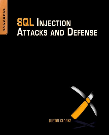 SQL Injection Attacks and Defense ebook by Justin Clarke-Salt