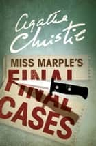 Miss Marple's Final Cases (Miss Marple) ebook by Agatha Christie