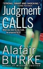 Judgment Calls - A Samantha Kincaid Mystery ebook by Alafair Burke