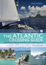 The RCC Pilotage Foundation Atlantic Crossing Guide ebook by Jane Russell