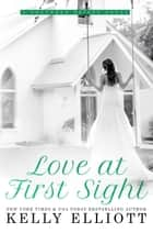 Love At First Sight - Southern Bride Series, #1 ebook by Kelly Elliott