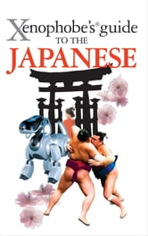 Xenophobe's Guide to the Japanese ebook by Sahoko Kaji