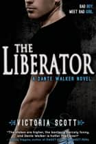 The Liberator ebook by Victoria Scott