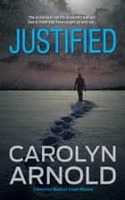 Justified ebook by Carolyn Arnold