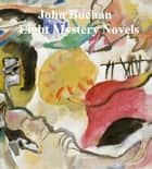 John Buchan: Eight Mystery Novels ebook by John Buchan